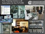 PLC Training Centre in JB Automation for the FUTURE