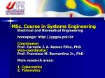 MSc. in Systems Engineering Electrical and Biomedical Engineering
