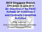Philip Jenkinson  Chair of the FIDIC Contracts Committee Principal Consultant ATKINS