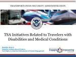 TSA Initiatives Related to Travelers with Disabilities and Medical Conditions