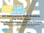UC Admissions Myth Busters: The Truth About The Requirements And The Process