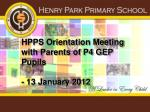 HPPS Orientation Meeting with Parents of P4 GEP Pupils - 13 January 2012