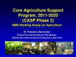 Core Agriculture Support Program, 2011-2020 (CASP Phase 2)