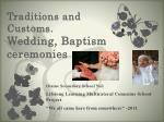 Traditions and Customs. Wedding, Baptism ceremonies