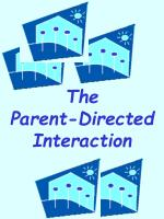 The  Parent-Directed Interaction