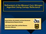 Refinement of the Missouri Corn Nitrogen Algorithm Using Canopy Reflectance