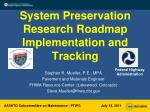 System Preservation Research Roadmap Implementation and Tracking