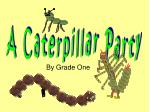 A Caterpillar Party
