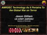 AMRDEC Technology As It Pertains To the Global War on Terror