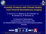 Humidity Products with Climate Quality from Infrared Geostationary Imaging