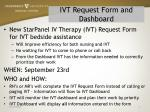 IVT Request Form and Dashboard