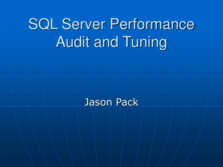 sql server performance audit and tuning n.