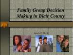 Family Group Decision Making in Blair County