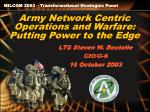 Army Network Centric Operations and Warfare: Putting Power to the Edge