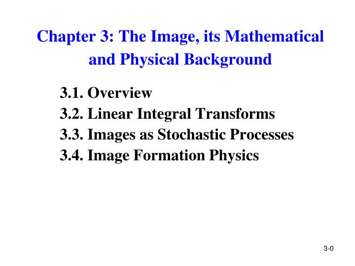 chapter 3 the image its mathematical and physical background n.