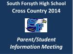 South Forsyth High School Cross Country 2014 Parent/Student Information Meeting