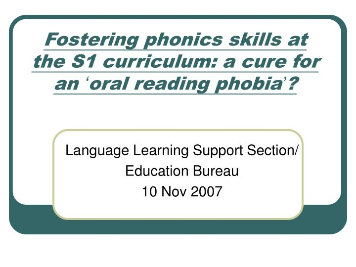 fostering phonics skills at the s1 curriculum a cure for an oral reading phobia n.