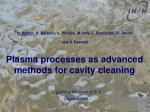 Plasma processes as advanced methods for cavity cleaning