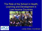 The Role of the School in Health, Learning and Development in Low Income Countries