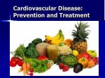 Cardiovascular Disease: Prevention and Treatment
