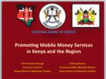 Promoting Mobile Money Services in  Kenya and the Region