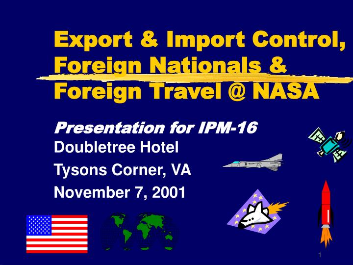 export import control foreign nationals foreign travel @ nasa n.