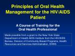 Principles of Oral Health Management for the HIV/AIDS Patient