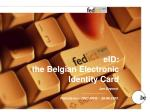 eID:  the Belgian Electronic Identity Card