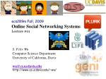 ecs289m Fall, 2009 Online Social Networking Systems Lecture #01