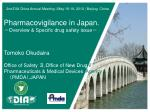Pharmacovigilance in Japan. - Overview & Specific drug safety issue -