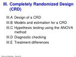 III.	Completely Randomized Design (CRD)