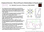 Chemical Structure / Physical Property Relationships in Organic Solids