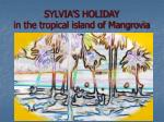 SYLVIA'S HOLIDAY in the tropical island of Mangrovia