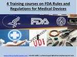 4 Training courses on FDA Rules and Regulations for Medical