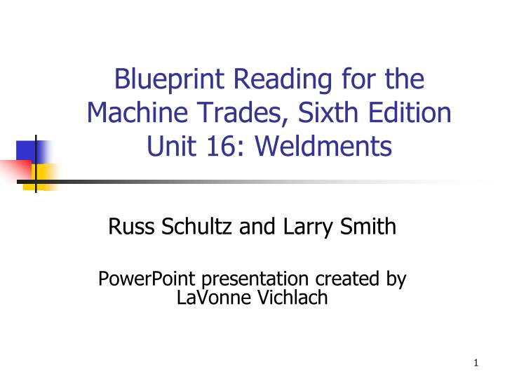 blueprint reading for the machine trades sixth edition unit 16 weldments n.
