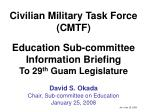 Civilian Military Task Force (CMTF) Education Sub-committee Information Briefing