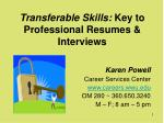 Transferable Skills:  Key to Professional Resumes & Interviews