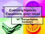 Evaluating Algebraic Expressions, given values