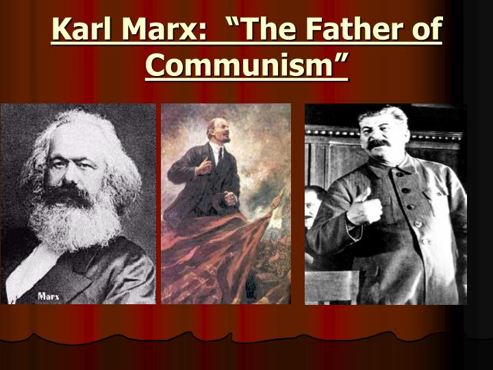 karl marx the father of communism n.