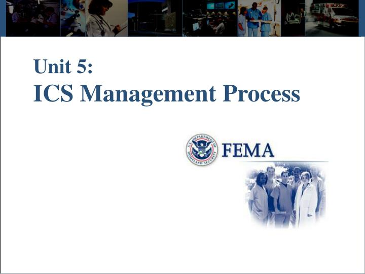 unit 5 ics management process n.