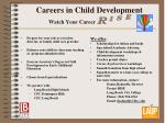 Careers in Child Development Watch Your Career R i s e