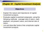 1. Explain the nature and importance of capital investment analysis.