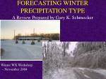 FORECASTING WINTER PRECIPITATION TYPE