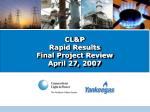 CL&P Rapid Results  Final Project Review April 27, 2007