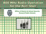 800 MHz Radio Operation  for the Non-User
