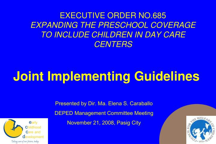 executive order no 685 expanding the preschool coverage to include children in day care centers n.