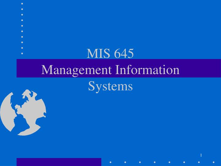 mis 645 management information systems n.