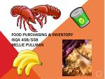 Food Purchasing & Inventory  ISQA 458/558 Mellie  Pullman