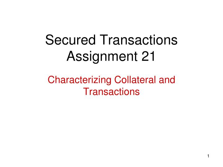 secured transactions assignment 21 n.