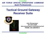 Tactical Ground Gateway Receiver Suite